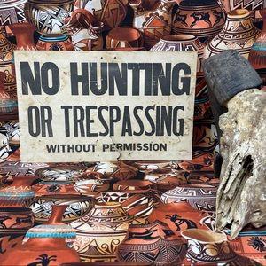 Vintage No Hunting Or Trespassing Cardboard Sign